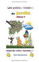 Les petites histoires du jardin: Album 1