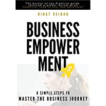 The Business Empowerment Guide Book: How to develop business ideas with empowering offering across all aspects of the business journey-  the 'must know' for beginners and young entrepreneurs