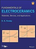 Fundamentals of Electroceramics: Materials, Devices, and Applications