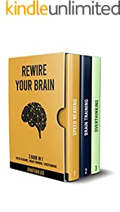 Rewire Your Brain 3 books in 1: Speed Reading, Brain Training and Overthinking: How to Improve Your Mind, Learn New Techniques to Improve Your Business. ... Overthinking and Anxiety (English Edition)