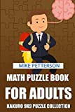 Math Puzzle Book For Adults: Kakuro 9x9 Puzzle Collection (Kakuro Puzzles For Adults)