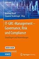 IT-GRC-Management – Governance, Risk und Compliance: Grundlagen und Anwendungen (Edition HMD)