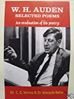 W.H. Auden Selected Poems: An Evaluation of his Poetry