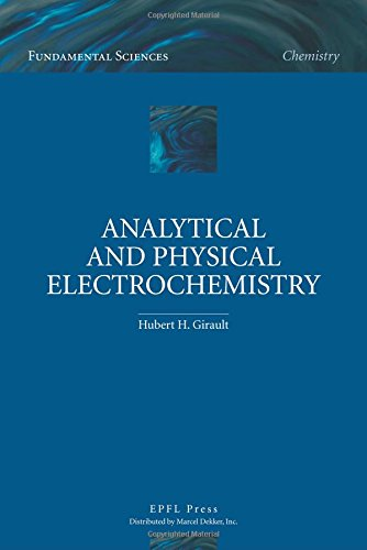 Download Analytical and Physical Electrochemistry (Fundamental Sciences) 0824753577