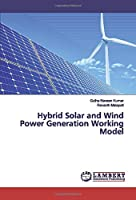 Hybrid Solar and Wind Power Generation Working Model