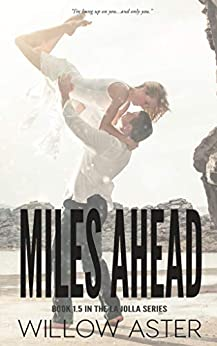 Miles Ahead (The La Jolla Series 1.5) by [Aster, Willow ]