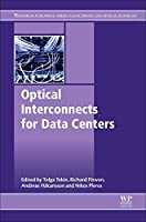 Optical Interconnects for Data Centers (Woodhead Publishing Series in Electronic and Optical Materials)