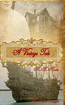 [Marks, M. M.]のA Vintage Tale: What's Past is Prologue (English Edition)