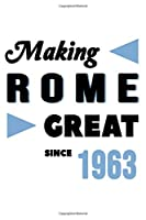 Making Rome Great Since 1963: College Ruled Journal or Notebook (6x9 inches) with 120 pages