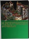 フンデルトワッサー 楽園を求めてー絵画から建築へ HUNDERTWASSER architecture
