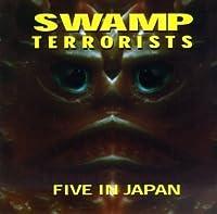 Five in Japan by Swamp Terrorists (1997-06-17)
