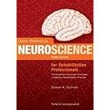 Quick Reference Neuroscience for Rehabilitation Professionals: The Essential Neurologic Principles Underlying Rehabilitation