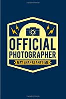 Official Photographer May Snap At Anytime: Funny Photographer Quotes 2020 Planner | Weekly & Monthly Pocket Calendar | 6x9 Softcover Organizer | For Camera Assistents & Photo Artist Fans