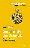 Geschichte Der Schweiz: Mit Einem Nachwort Von Kaspar Von Greyerz (Urban-taschenbuecher)