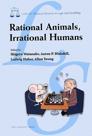 Rational Animals,Irrational Humans (Centre for advanced research o)