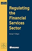 Regulating the Financial Services Sector: Studies in Comparitive Corporate and Financial Law (Studies in Comparative Corporate and Financial Law, Vol 6)