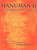 Hanuman Ji: His Vanar and His Lanka