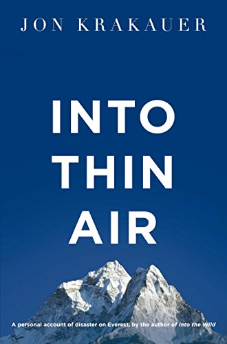 Into Thin Air: A Personal Account of the Everest Disaster Jon Krakauer