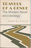 Travels of a Genre: The Modern Novel and Ideology (Princeton Legacy Library)
