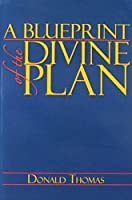 A Blueprint of the Divine Plan