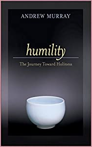 Humility - Andrew Murray [Dover Thrift Editions](annotated) (English Edition)
