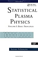 Statistical Plasma Physics, Volume I: Basic Principles (Frontiers in Physics)