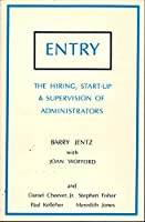 Entry: The Hiring, Start-Up and Supervision of Administrators