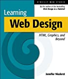 Learning Web Design: A Beginner's Guide to Html, Graphics, and Animation (Nutshell Handbook)
