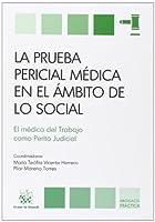 La prueba pericial médica en el ámbito de lo social : el médico del trabajo como perito judicial