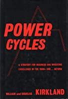 Power Cycles: A Strategy for Business and Investment Excellence, in the Eighties...and Beyond