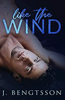 Like The Wind by [Bengtsson, J.]