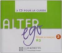 Alter Ego: Niveau 2 CD Audio Classe (X3)