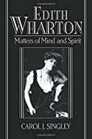 Edith Wharton: Matters Of Mind And Spirit (Cambridge Studies in American Literature and Culture)