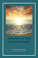 Dimensions of Faith: Esoteric Viewpoint