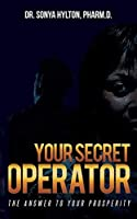 Your Secret Operator: The Answer To Your Prosperity