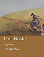 Post Haste: Large Print