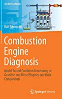 Combustion Engine Diagnosis: Model-based Condition Monitoring of Gasoline and Diesel Engines and their Components (ATZ/MTZ-Fachbuch)