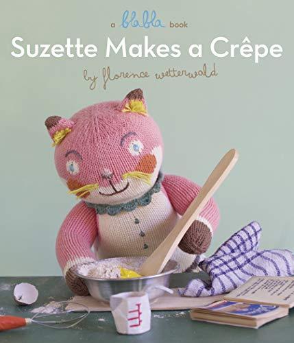 Suzette Makes A Crepe (A Blabla Book) (English Edition)