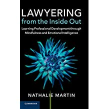 Lawyering from the Inside Out: Learning Professional Development through Mindfulness and Emotional Intelligence