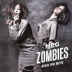 MEG ZOMBIES「KISS OR BITE」のジャケット画像