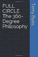 FULL CIRCLE The 360-Degree Philosophy