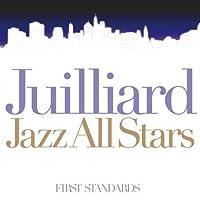 First Standard by Juilliard All Stars (2008-07-16)