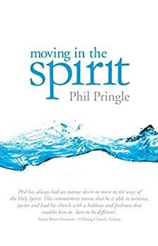 Moving In The Spirit by [Pringle, Phil]