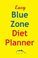 Easy Blue Zone Diet Planner: Track And Plan Your Blue Zone Diet Weekly In 2020 (52 Weeks Food Planner | Journal | Log | Calendar): The Kitchen Solution - 2020 Monthly Meal Planner Notebook Calendar Pad, Blue Zones Weekly Meal Solution Planner