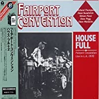 House Full: Live at La Troubadour by Fairport Convention (2006-01-01)