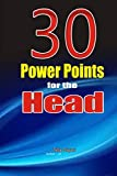 30 Power Points for the Head