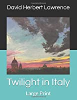 Twilight in Italy: Large Print