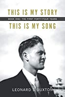 This Is My Story, This Is My Song: Book One: The First Forty-Four Years