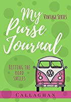 My Purse Journal (Vintage Series) Hitting the Road Smiles: 7x10 Blank Journal with Lines, Page Numbers and Table of Contents