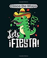 cinco de mayo: lets fiesta cinco de mayo mexican party  College Ruled - 50 sheets, 100 pages - 8 x 10 inches